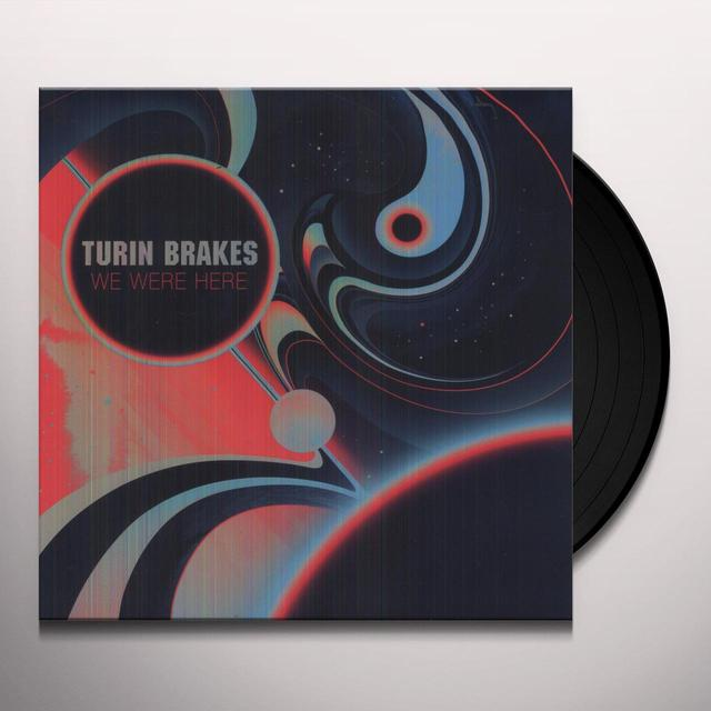 Turin Brakes WE WERE HERE (HK) Vinyl Record
