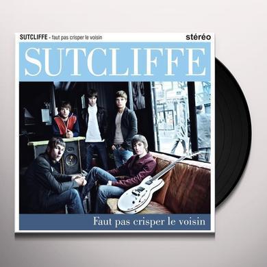 Sutcliffe FAUT PAS CRISPER LE VOISIN LP Vinyl Record - Canada Import