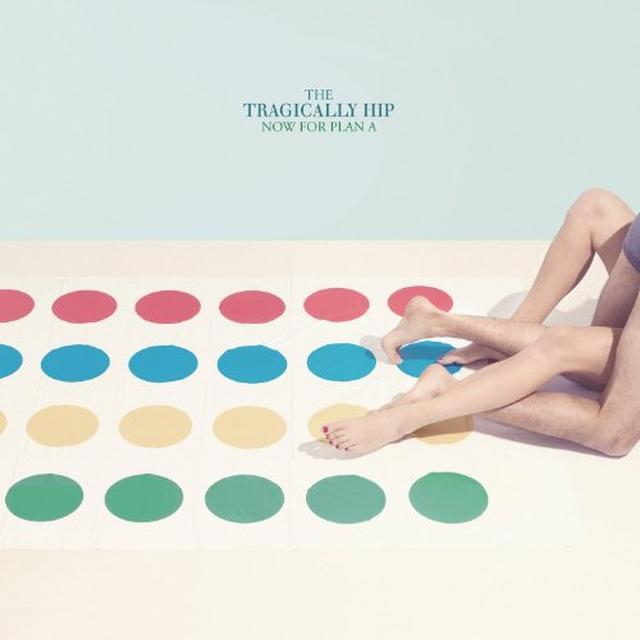 The Tragically Hip NOW FOR PLAN A Vinyl Record - Canada Import