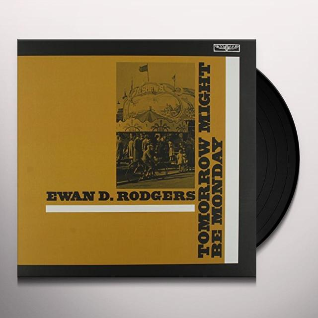 D.Ewan Rodgers TOMORROW MIGHT BE MONDAY Vinyl Record