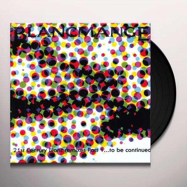 Blancmange 21ST CENTURY BLANC REMIXES PART 1 (UK) (Vinyl)