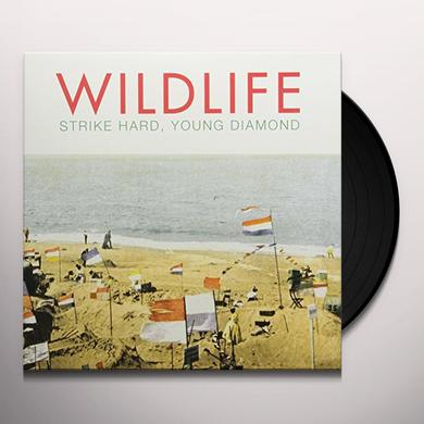 Wildlife STRIKE HARD YOUNG DIAMOND Vinyl Record