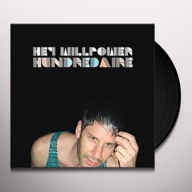 Hey Willpower HUNDREDAIRE Vinyl Record - Canada Import