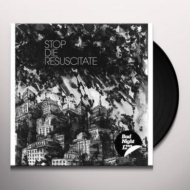 Stop Die Resuscitate BAD NIGHT Vinyl Record