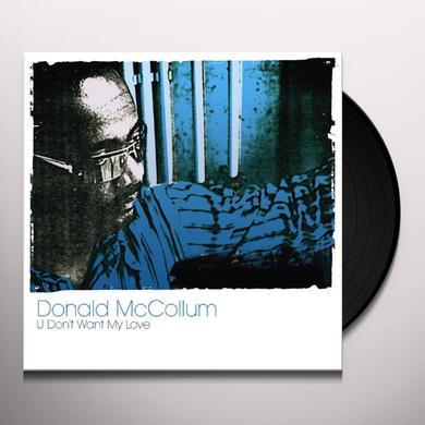 Donald Mccollum U DON'T WANT MY LOVE Vinyl Record