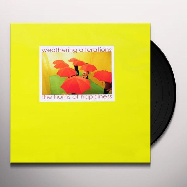 The Horns Of Happiness WEATHERING ALTERATIONS Vinyl Record - Canada Import