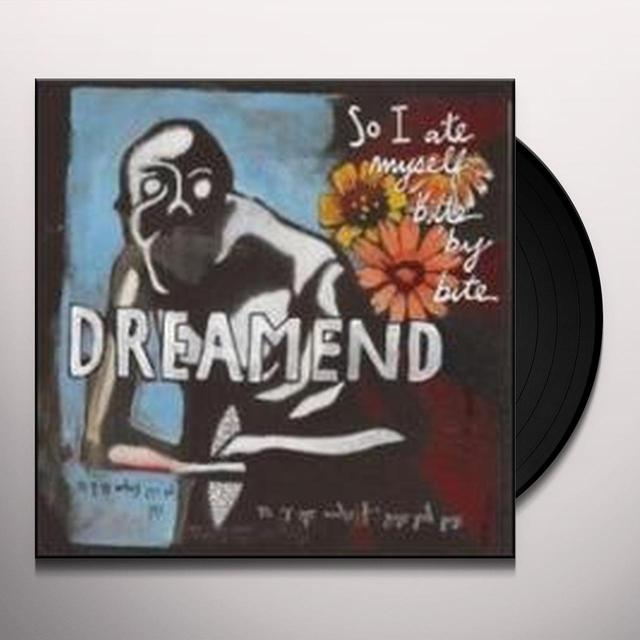 Dreamed SO I ATE MYSELF BITE BY BITE (CAN) (Vinyl)