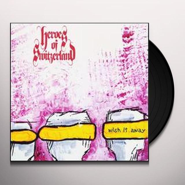 Heroes Of Switzerland WISH IT AWAY (7 IN.) Vinyl Record - Canada Import