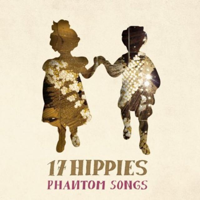 17 Hippies PHANTOM SONGS Vinyl Record