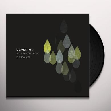 Severin EVERYTHING BREAKS Vinyl Record - UK Import