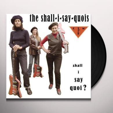 Shall I Say Quoi's SHALL I SAY QUOI Vinyl Record