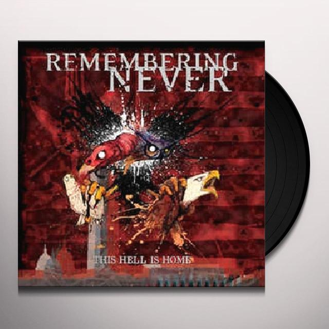 Remembering Never THIS HELL IS HOME Vinyl Record - UK Release