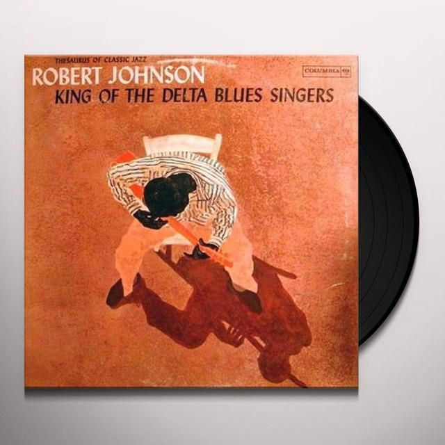 Robert Johnson KING OF THE DELTA BLUES SINGERS 1 Vinyl Record - 180 Gram Pressing, Remastered
