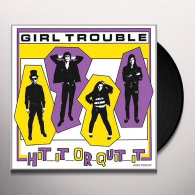 Girl Trouble HIT IT QUIT IT Vinyl Record