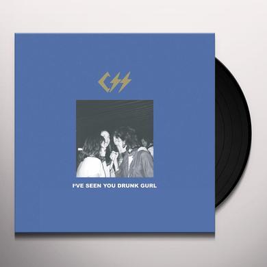 Css I'VE SEEN YOU DRUNK GURL Vinyl Record
