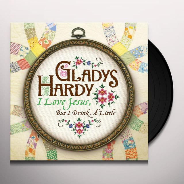 Gladys Hardy I LOVE JESUS BUT I DRINK A LITTLE Vinyl Record