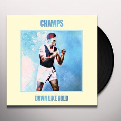 Champs DOWN LIKE GOLD Vinyl Record