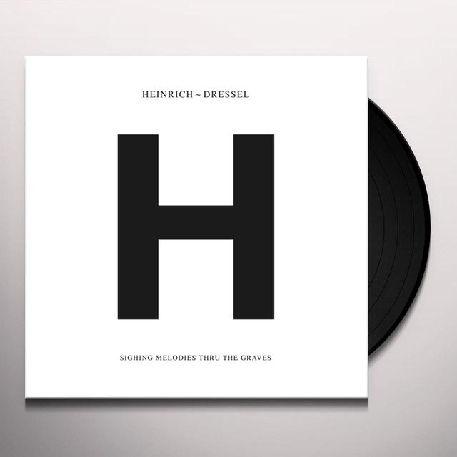 Heinrich Dressel SIGHING MELODIES THRU THE GRAVES Vinyl Record