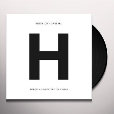 Heinrich Dressel SIGHING MELODIES THRU THE GRAVES Vinyl Record