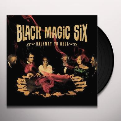 Black Magic Six HALFWAY TO HELL (GER) Vinyl Record
