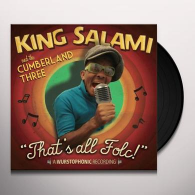 King Salami & The Cumberland 3 THAT'S ALL FOLC! Vinyl Record - UK Import