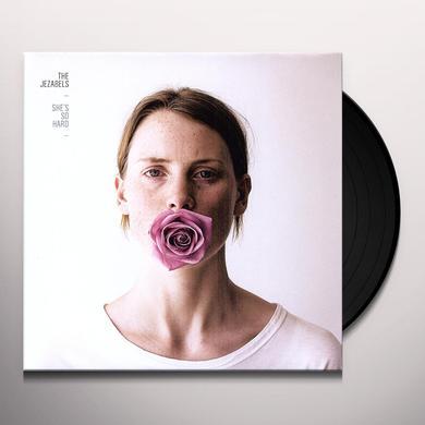 The Jezabels SHE'S SO HARD Vinyl Record