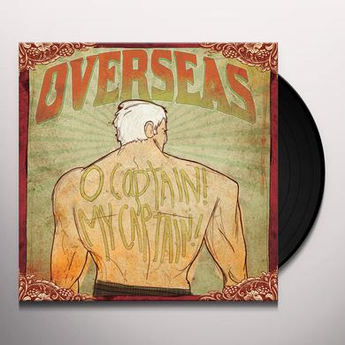 Overseas O'CAPTAIN! MY CAPTAIN! Vinyl Record