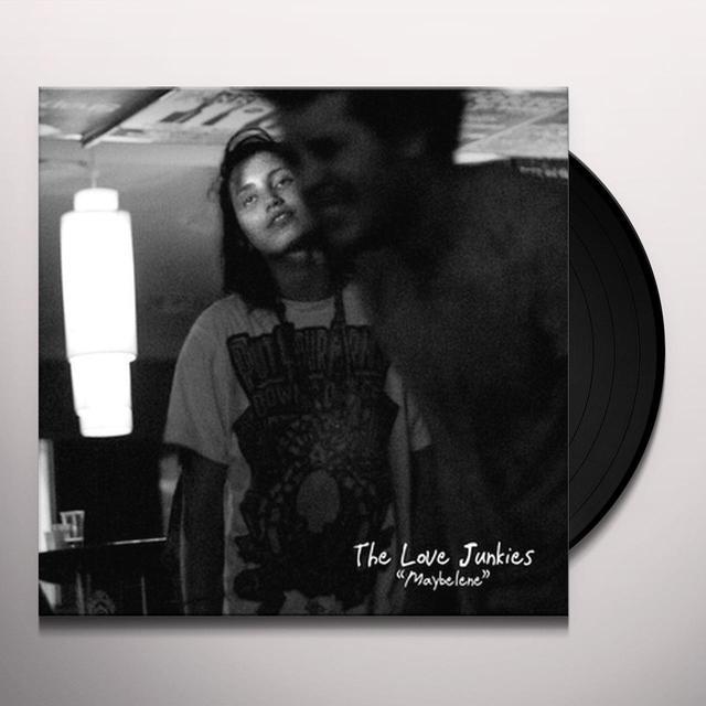 The Love Junkies MAYBELENE Vinyl Record
