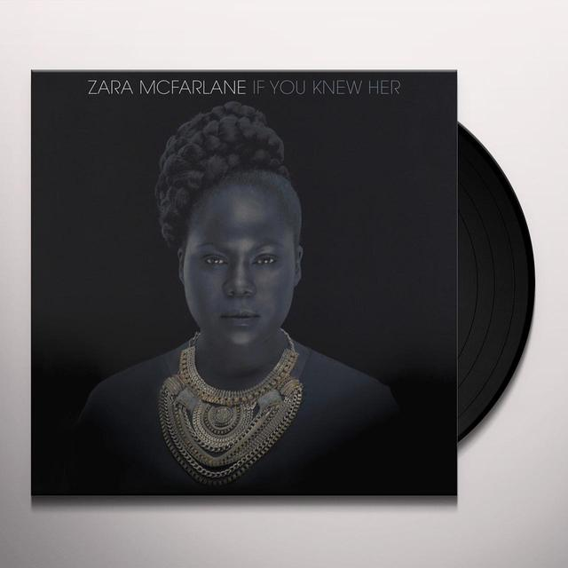 Zara Mcfarlane IF YOU KNEW HER Vinyl Record