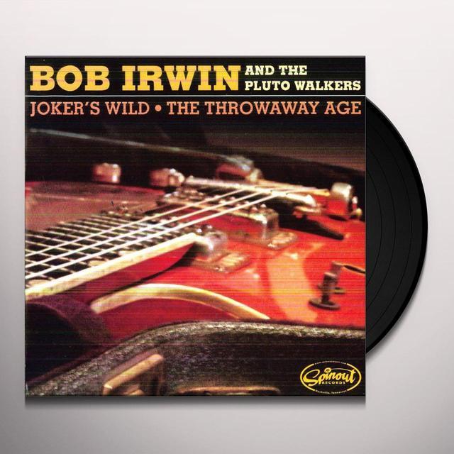 Bob Irwin & The Pluto Walkers JOKER'S WILD/THE THROWAWAY AGE Vinyl Record