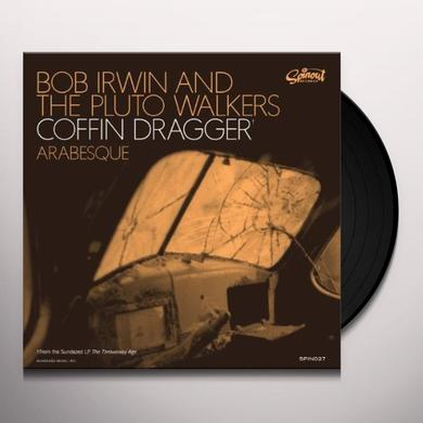 Bob Irwin & The Pluto Walkers COFFIN DRAGGER/ARABESQUE Vinyl Record