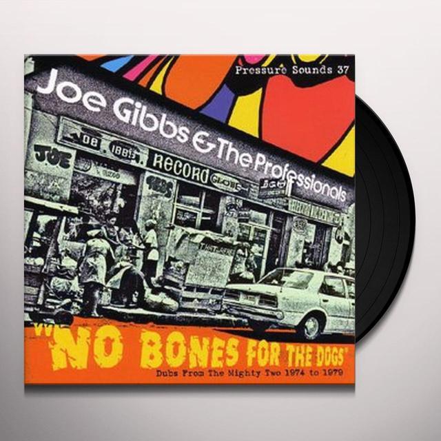 Joe Gibbs & The Pro NO BONES FOR THE DOG Vinyl Record