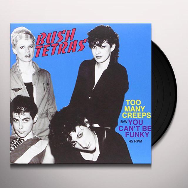 Bush Tetras TOO MANY CREEPS/YOU CANT BE FUNKY Vinyl Record