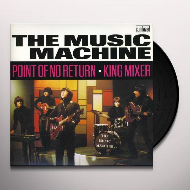 Music Machine POINT OF NO RETURN/KING MIXER Vinyl Record