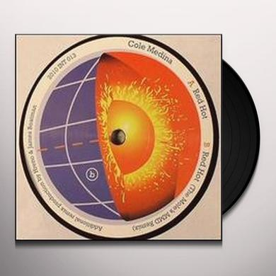 Cole Medina RED HOT Vinyl Record