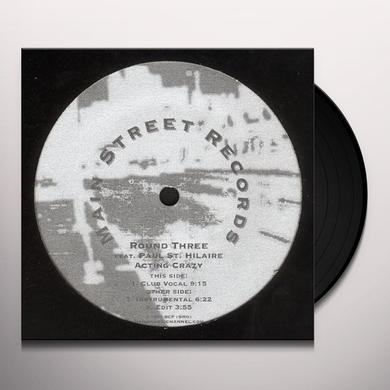 Round 3 ACTING CRAZY Vinyl Record