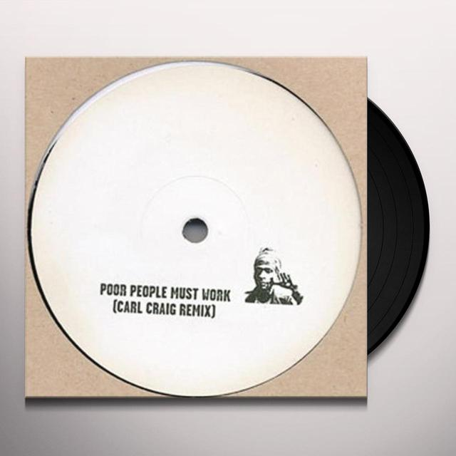 Rhythm & Sound POOR PEOPLE MUST WORK (CARL CRAIG REMIX) Vinyl Record