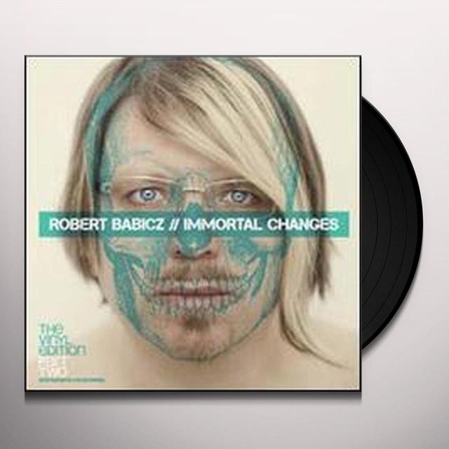 Robert Babicz IMMORTAL CHANGES-THE VINYL EDITION PT. 2 Vinyl Record