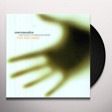 John Dahlbäck OOH OH I E/IT FEELS SO GOOD-REMIXES Vinyl Record