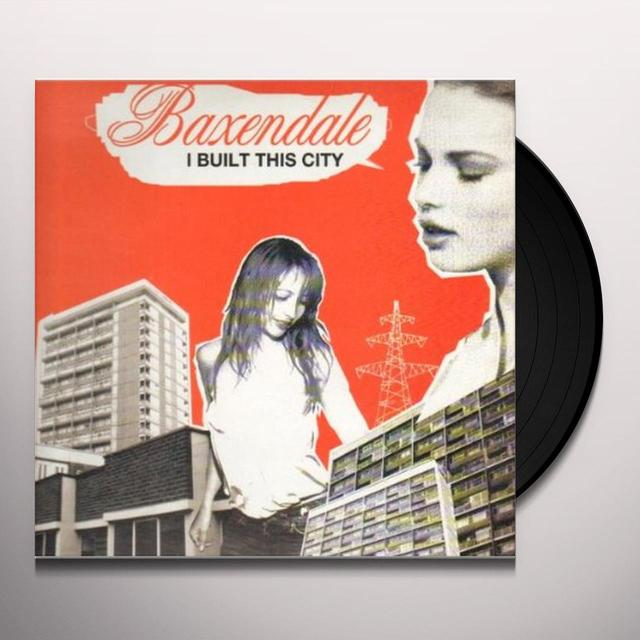Baxendale I BUILT THIS CITY Vinyl Record