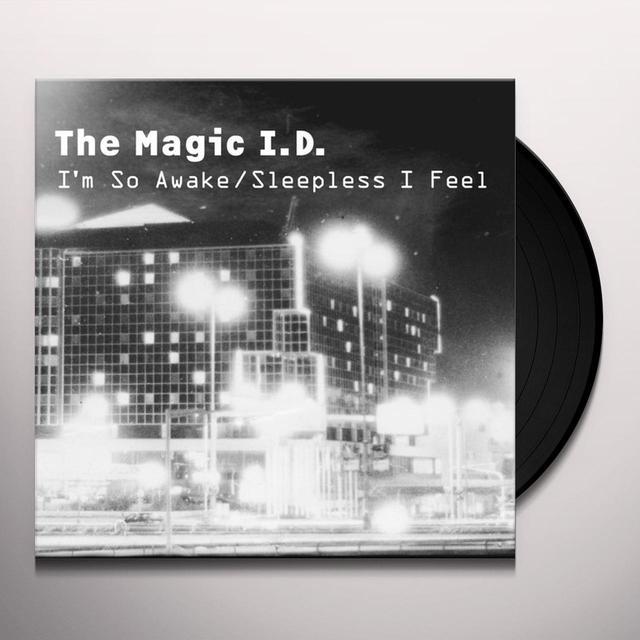 Magic I.D. IM SO AWAKE/SLEEPLESS I FEEL Vinyl Record