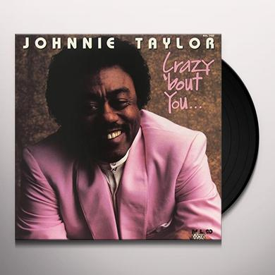 Johnnie Taylor CRAZY BOUT YOU Vinyl Record