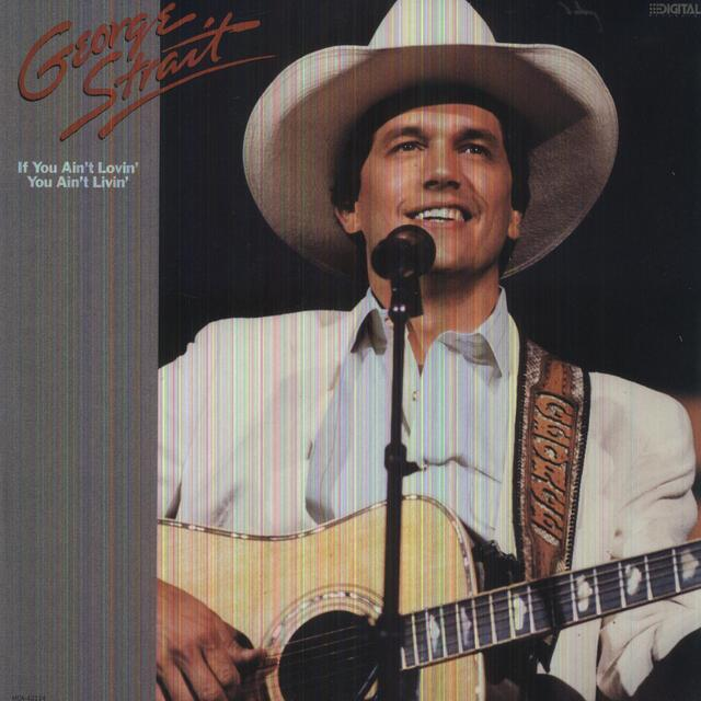 George Strait IF YOU AIN'T LOVIN YOU AIN'T LIVIN Vinyl Record