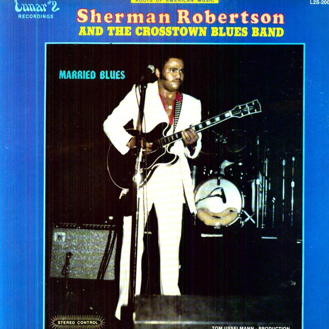 Sherman Robertson & Crosstown Blues Band MARRIED BLUES Vinyl Record