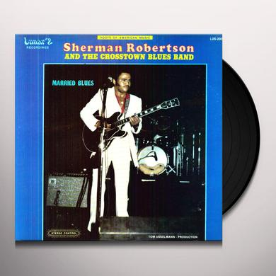 Sherman Robertson & Crosstown Blues Band MARRIED BLUES Vinyl Record