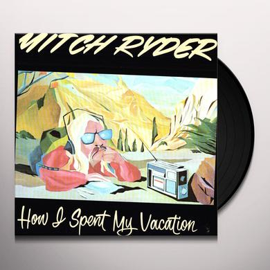 Mitch Ryder HOW I SPENT MY VACATION Vinyl Record