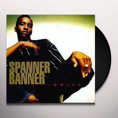Spanner Banner CHILL Vinyl Record