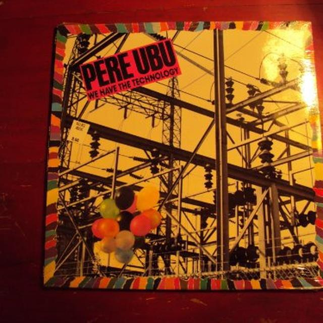 Pere Ubu WE HAVE THE TECHNOLOGY EP Vinyl Record