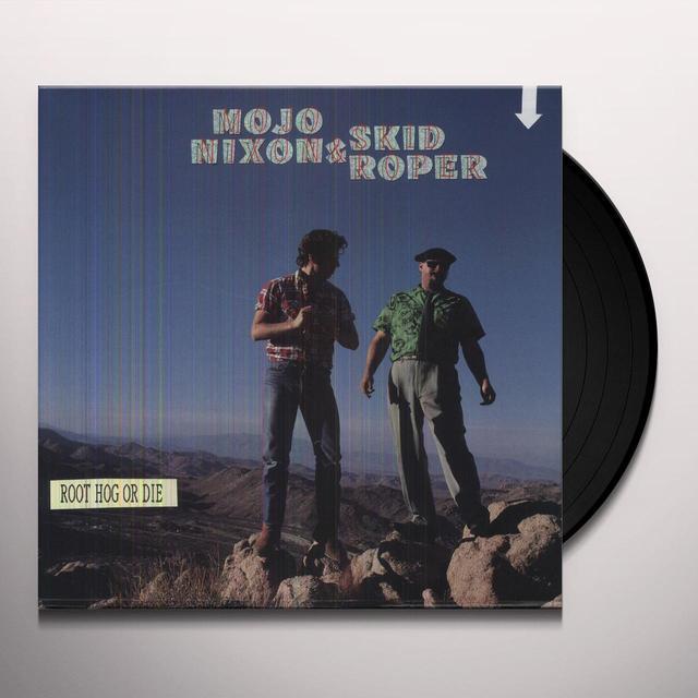 Mojo Nixon & Skid Roper ROOT HOG OR DIE Vinyl Record