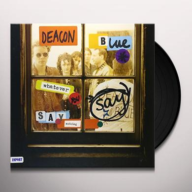 Deacon Blue WHATEVER YOU SAY SAY NOTHING Vinyl Record
